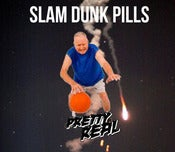 Image of PRETTY REAL SLAM DUNK PILLS