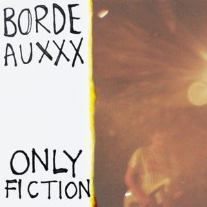 Image of Bordeauxxx - Only Fiction CD