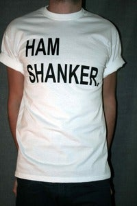 Image of Ham Shanker T Shirt