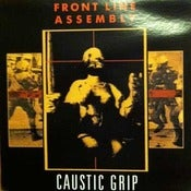 Image of FRONT LINE ASSEMBLY-Caustic Grip LP Vinyl/Original RARE!