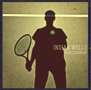 Image of Indian Wells - Night Loops CD