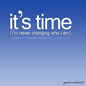 Image of IT'S TIME (I'M NEVER CHANGING WHO I AM) (Piano Tutorial & Karaoke Track)