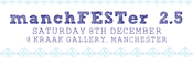 Image of manchFESTer 2.5 - Saturday 8th December 2012