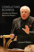 Image of Conducting Business: Unveiling the Mystery Behind the Maestro