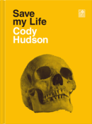 Image of SAVE MY LIFE, CODY HUDSON, SIGNED