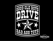 Image of GOOD OLE BOYS DRIVE BAD ASS TOYS T Shirt