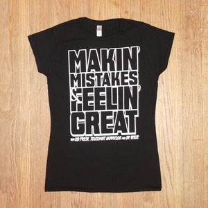 Image of Makin' Mistakes T-Shirt (ladies)
