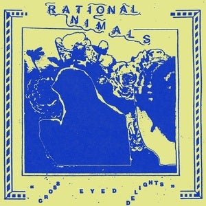 Image of Rational Animals - Cross Eyed Delights b/w Way After Midnight 7""