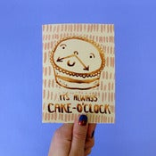 Image of It's Always Cake O'Clock Greetings Card