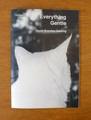 Image of Everything Gentle by David Brandon Geeting