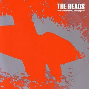 Image of THE HEADS | UNDER THE STRESS OF A HEADLONG DIVE LP