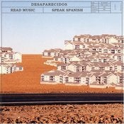Image of desaparecidos (feat conor oberst) 'read music/speak spanish'