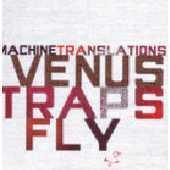 "Image of machine translations ""venus traps fly"""