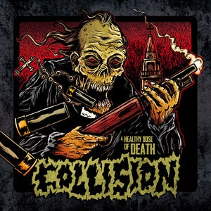 Image of Collision - A Healthy Dose of Death LP
