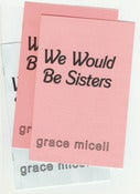 Image of  We Would Be Sisters - Grace Miceli