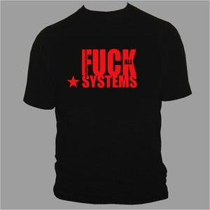 "Image of AMBASSADOR21 ""Fuck All Systems"" t-shirt + button"