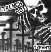 "Image of Trench Rot ""Tyrant"" 7"""