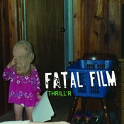Image of Fatal Film 'Thrill'r'