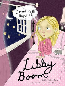 Image of LIBBY BOOM- I WANT TO BE BAPTIZED