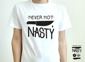 Image of NEVER NOT NASTY