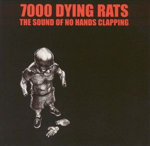 Image of 7000 Dying Rats ‎– The Sound Of No Hands Clapping CD