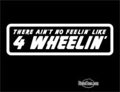 "Image of ""There Ain't No Feeling' Like 4 Wheelin'"" T Shirt or Hoody"