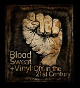 Image of Blood, Sweat &amp; Vinyl - DIY in the 21st Century (DVD)