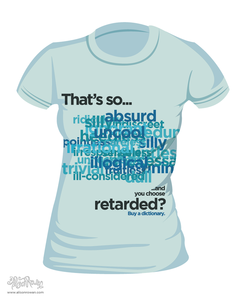 "Image of Women's T-Shirt: Buy a Dictionary (""That's So Retarded"")"