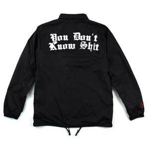 "Image of ""You Don't Know Shit"" Coaches Jacket"