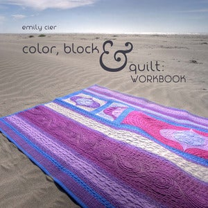 Image of Color, Block &amp; Quilt: Workbook