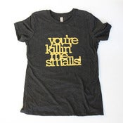 Image of You're Killin' Me Smalls screenprint T-shirt