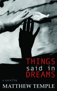 Image of Things Said in Dreams: A Novel by Matthew Temple (eBOOK)