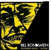 Image of Bill Bondsmen - Overcrowded Control 7&quot;