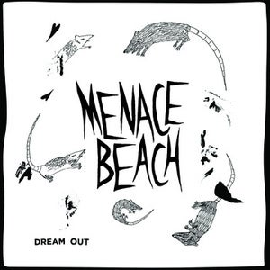 Image of Menace Beach - Dream Out (dsr055) - limited to 100!!!