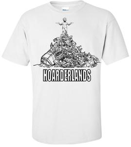 Image of HOARDERLANDS T-SHIRT ( BORDERLANDS / HOARDERS PARODY MASHUP )
