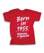 Image of Fountain of Youth Kids Born in 1955 T-Shirt