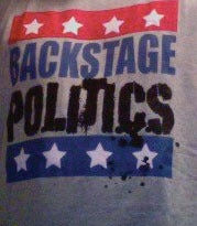 Image of BACKSTAGE POLITICS T-SHIRT!!!