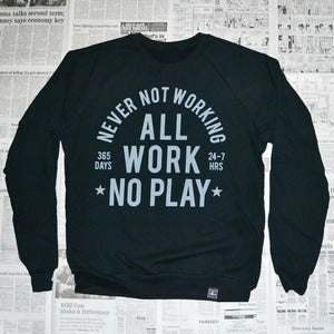 Image of Always Working (crew-neck)