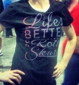 Image of Life's Better on Roller Skates T-Shirt