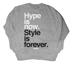 Image of Style is Forever Sweatshirt (REPRINT)