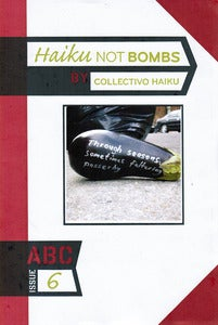 Image of ABC No. 6: Haiku Not Bombs - Collectivo Haiku