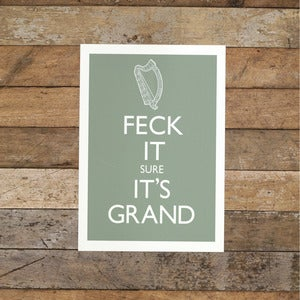 Image of FECK IT SURE IT'S GRAND (A4 Print only)