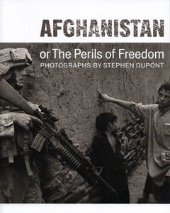 Image of Afghanistan: Or the Perils of Freedom. Photographs by Stephen Dupont