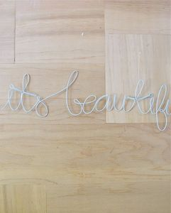 Image of COLLECTABLE> It's Beautiful Here wire wall type