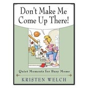 "Image of ""Don't Make Me Come Up There"" Book by Kristen Welch"