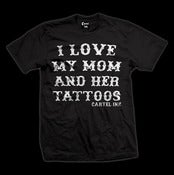 Image of I Love My Mom and Her Tattoos Guys T-Shirt Style # 5069