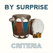 "By Surprise - Criteria 7"" / digital"