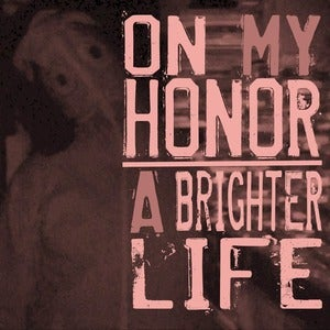 Image of PRE-ORDER: On My Honor/A Brighter Life- Split