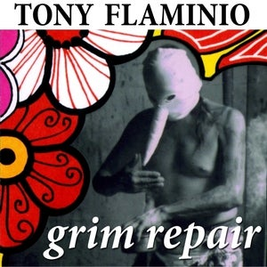 Image of Tony Flaminio &quot;Grim Repair&quot; Cassette LP