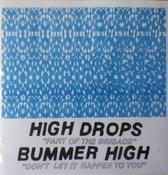 Image of Bummer High/ High Drops Split 7""